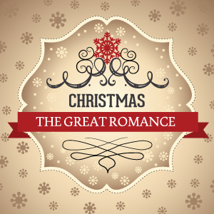 Christmas: The Great Romance