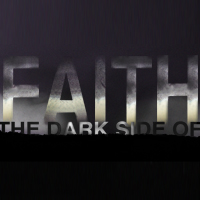Dark Side of Faith