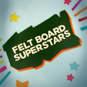 Felt Board Superstars