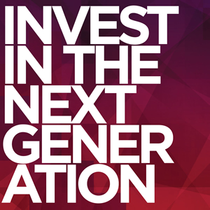 Invest in the Next Generation